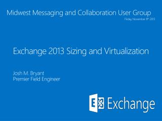 Exchange  2013 Sizing and Virtualization