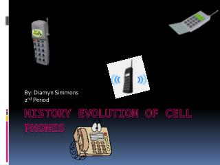 History Evolution Of Cell Phones