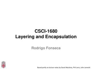CSCI -1680 Layering and Encapsulation