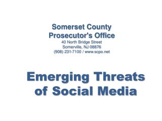 Somerset County Prosecutor's Office 40 North Bridge Street Somerville, NJ 08876 (908) 231-7100 / www.scpo.net