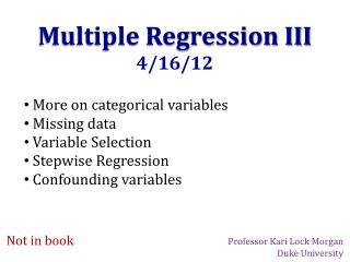 Multiple Regression III 4/16/12