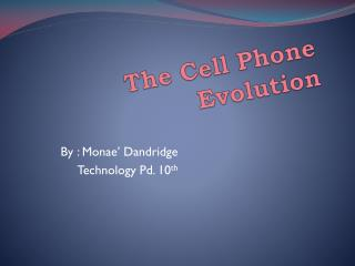 The Cell Phone Evolution