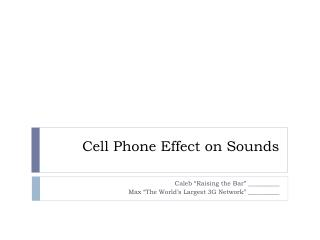 Cell Phone Effect on Sounds