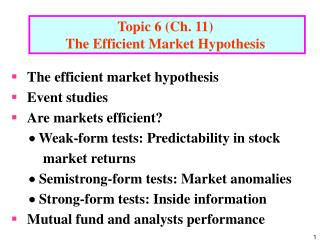 Topic 6 (Ch. 11)  The Efficient Market Hypothesis