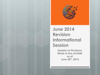 June 2014 Revision          Informational Session