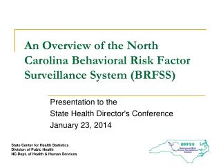 An Overview of the North Carolina Behavioral Risk Factor Surveillance System (BRFSS)
