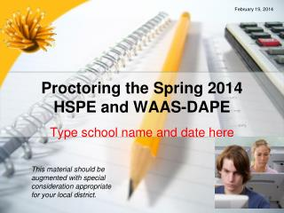 Proctoring the Spring 2014  HSPE and WAAS-DAPE