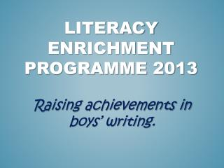 Literacy enrichment programme 2013