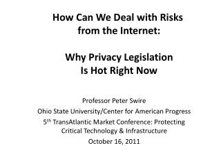 How Can We Deal with Risks  from the Internet:  Why Privacy Legislation  Is Hot Right Now