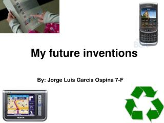 My future inventions