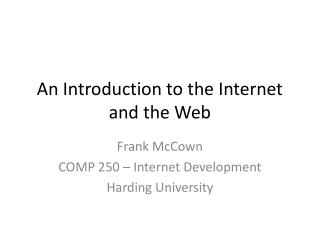 An Introduction to the Internet and the Web