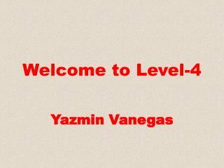 Welcome to Level-4