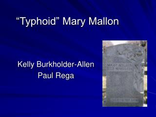 """Typhoid"" Mary Mallon"