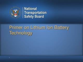 Primer on Lithium Ion  B attery Technology