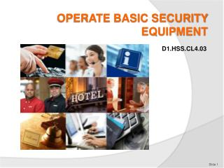 OPERATE BASIC SECURITY EQUIPMENT