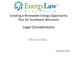 Creating  a Renewable Energy Opportunity  Plan  for Southwest  Wisconsin Legal Considerations