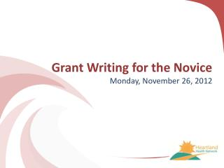 Grant Writing for the Novice Monday, November 26, 2012