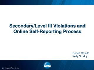 Secondary/Level III Violations and  Online Self-Reporting Process