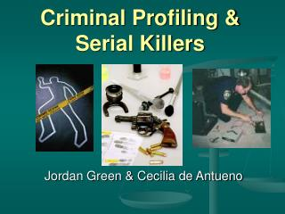 Criminal Profiling & Serial Killers