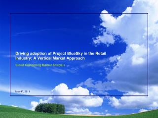 Driving adoption of Project BlueSky in the Retail Industry: A Vertical Market Approach