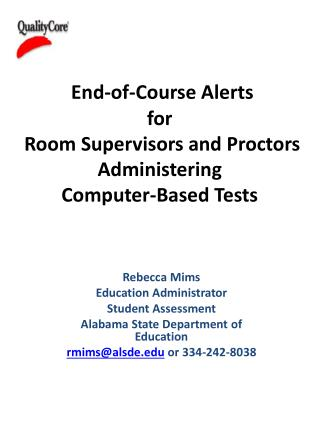 End-of-Course Alerts  for  Room Supervisors and Proctors Administering  Computer-Based Tests