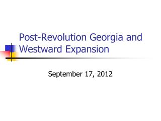 Post-Revolution Georgia and Westward Expansion