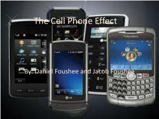The Cell Phone Effect