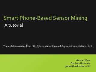 Smart Phone-Based Sensor Mining