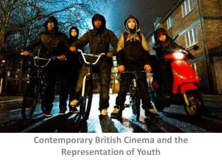 Contemporary British Cinema and the Representation of Youth