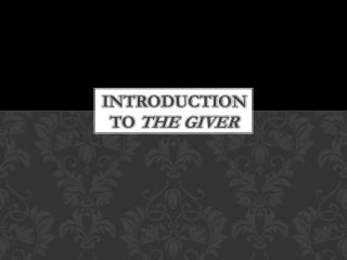 Introduction to  The Giver