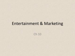 Entertainment & Marketing