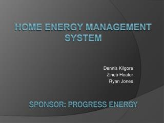 Home Energy Management System  Sponsor: Progress energy