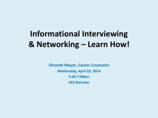 Informational Interviewing & Networking – Learn How!