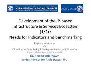 Development of the IP-based Infrastructure & Services Ecosystem (1/2) :  Needs  for Indicators and benchmarking
