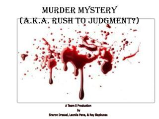Murder Mystery  (a.k.a. Rush to Judgment?)