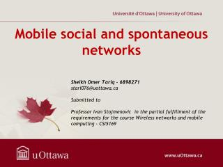 Mobile social and spontaneous networks
