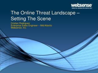 The Online Threat Landscape – Setting The Scene