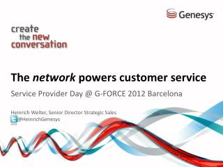 The network powers customer service