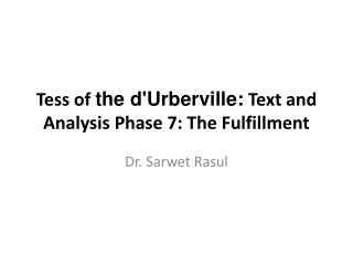 Tess of  the  d'Urberville :  Text and Analysis Phase 7: The Fulfillment