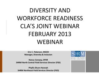 DIVERSITY AND WORKFORCE READINESS  CLA'S JOINT WEBINAR  FEBRUARY 2013 WEBINAR