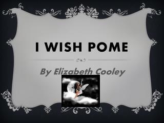 I wish pome