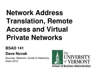 Network Address Translation, Remote Access and Virtual Private Networks