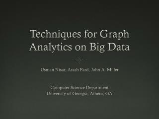 Techniques  for Graph Analytics on Big Data