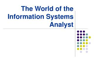 The World of the  Information Systems Analyst