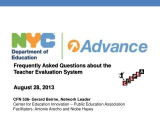 Frequently Asked  Questions about  the Teacher Evaluat i on  System  August 28, 2013