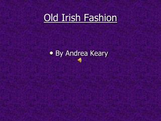 Old Irish Fashion