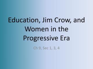 Education, Jim Crow, and Women in the Progressive Era