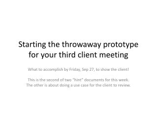 Starting the throwaway prototype for your third client meeting