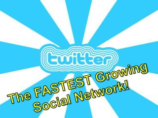 The FASTEST Growing Social Network!