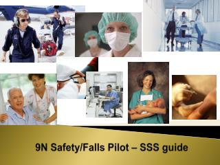 9N Safety/Falls Pilot – SSS guide
